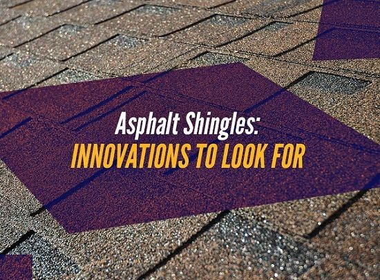 Asphalt Shingles: Innovations to Look For