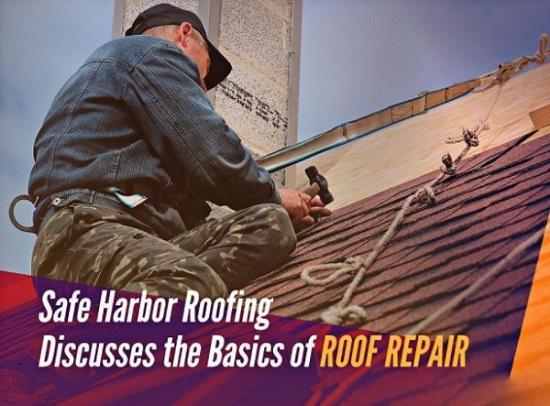 Safe Harbor Roofing Discusses the Basics of Roof Repair