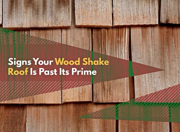 Signs Your Wood Shake Roof Is Past Its Prime