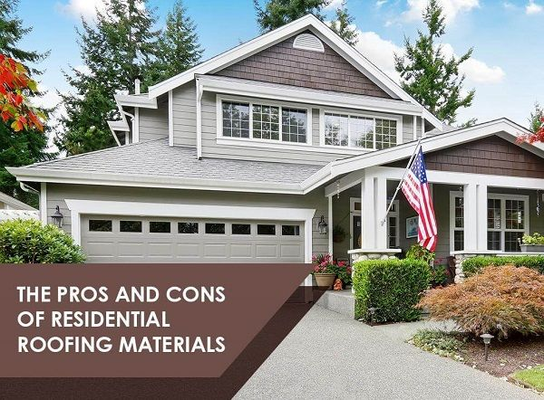 The Pros and Cons of Residential Roofing Materials