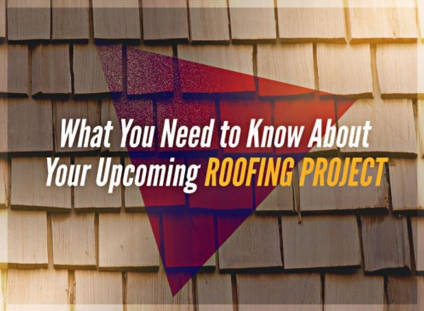 What You Need to Know About Your Upcoming Roofing Project